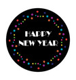happy new year typography with colorful confetti vector image
