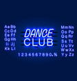 neon dance club text banner night sign board vector image