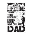 fishing quote and saying some people wait a vector image vector image