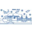 israel eilat winter city skyline merry christmas vector image vector image