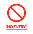 no entry sign warning stop entry symbol vector image vector image