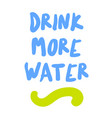 drink more water vector image