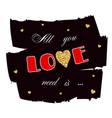 All you need is love gold vector image vector image
