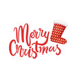 merry christmas lettering and red santa stocking vector image