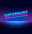 vaporwave text on laser grid background retro vector image