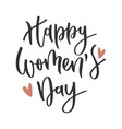 womens day hand written inscription vector image vector image