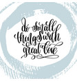 do small things with great love hand lettering vector image vector image