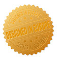gold designed in europe award stamp vector image vector image