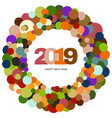 ring of multi-colored circles happy new year 2019 vector image vector image