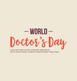 world doctor day background style vector image vector image