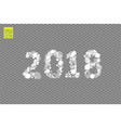 2018 glowing on a transparent background vector image vector image