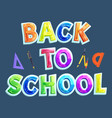 back to school greeting or promotion phrase poster vector image vector image