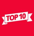 top 10 best ten list word on ribbon winner tape vector image