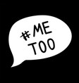 me too hand lettering a call to stand against vector image