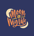 moon my life handwritten color lettering vector image vector image