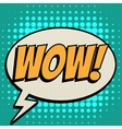 Wow comic book bubble text retro style vector image vector image