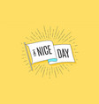 nice day flag graphic old vintage trendy flag vector image vector image