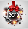 shiny 2019 new year background with christmas ball vector image