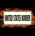 united states border sign vector image vector image