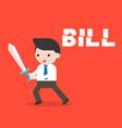 businessman using sword cut bill headline in two vector image