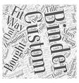 Designing Custom Binders Word Cloud Concept vector image vector image