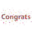 congratulations sign with colorful confetti vector image vector image