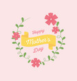 happy mothers day delicate wreath flowers vector image