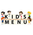 kids holding sign with kids menu vector image