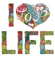 words i love life decorative zentangle vector image vector image