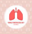 world tuberculosis day card vector image