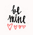 be mine hand lettering - handmade calligraphy vector image vector image