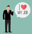 Businessman with word I love my job vector image vector image