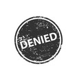 denied sign sticker stamp texture vector image vector image