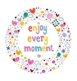 Enjoy Every Moment 3 vector image vector image