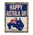 happy australia day vintage rusty metal sign vector image