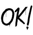 graffiti ok word sprayed isolated on white vector image vector image