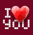 i love you polygonal heart vector image