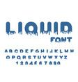 liquid font aqua alphabet viscous letters vector image