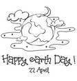 happy earth day sketch hand draw vector image