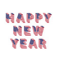 happy new year text 3d letter american flag folded vector image