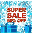 Big winter sale poster with SUPER SALE 80 PERCENT vector image vector image