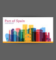 port of spain colorful architecture vector image