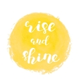 Rise and shine Brush lettering vector image