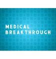 Medicine concept medical breakthrough vector image