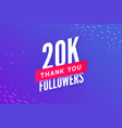 20000 followers greeting social card thank vector image