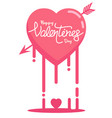 happy valentines day and heart melted vector image vector image