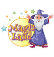 font design for word magic land with wizard and vector image