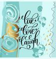 live love laugh handwritten lettering positive vector image vector image