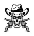 skull in cowboy hat and two crossed pistols vector image vector image