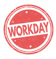 workday sign or stamp vector image